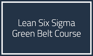 Lean Sigma Six Green Belt Course