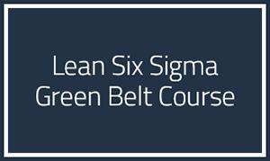 Lean Sigma Six Green Belt Course
