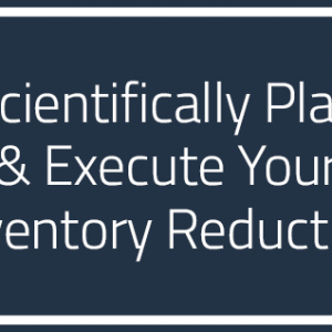 scientifically-plan-execute-your-inventory-reduction